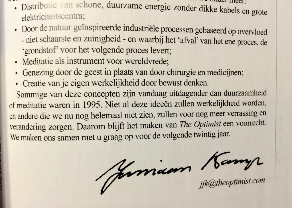 In het laatste nummer van The Optimist in de Nederlandse taal voorspelt uitgever Kamp dat het project nog wel twintig jaar doorgaat.