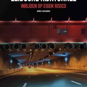 Leidsche Rijntunnel: inrijden op eigen risico